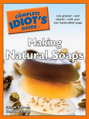 cover image of The Complete Idiot's Guide to Making Natural Soaps