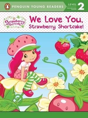 cover image of We Love You, Strawberry Shortcake!