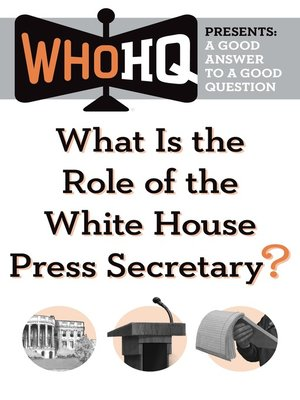 cover image of What Is the Role of the White House Press Secretary?