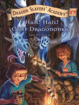 cover image of Hail! Hail! Camp Dragononka