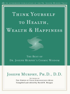 cover image of Think Yourself to Health, Wealth & Happiness