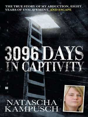 3096 days in captivity by natascha kampusch overdrive rakuten 3096 days in captivity fandeluxe Image collections