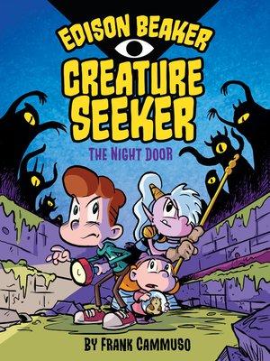 cover image of Edison Beaker, Creature Seeker--The Night Door
