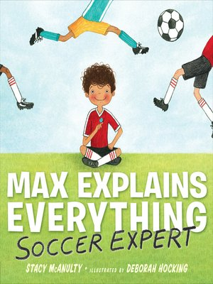 cover image of Max Explains Everything: Soccer Expert
