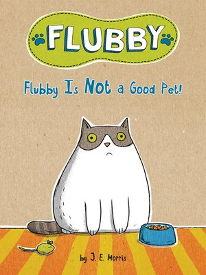 cover image of Flubby Is Not a Good Pet!
