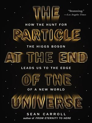 cover image of The Particle at the End of the Universe