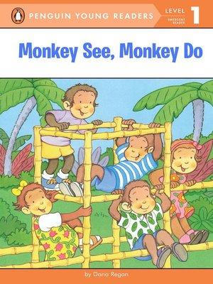cover image of Monkey See, Monkey Do