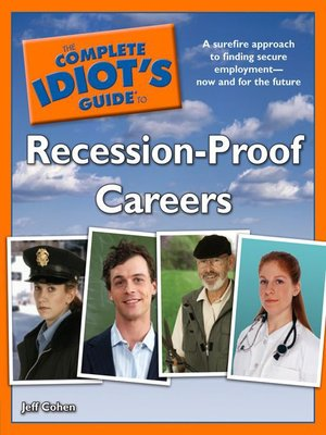 cover image of The Complete Idiot's Guide to Recession-Proof Careers