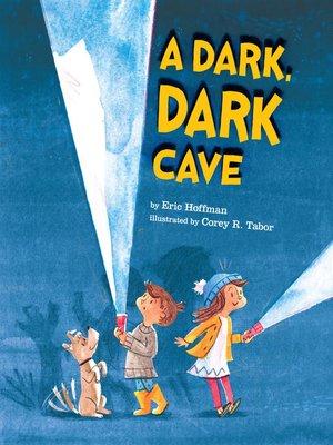 cover image of A Dark, Dark Cave