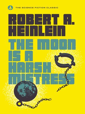 cover image of The Moon Is a Harsh Mistress