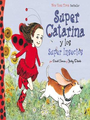 cover image of Super Catarina Y Los Super Insectos