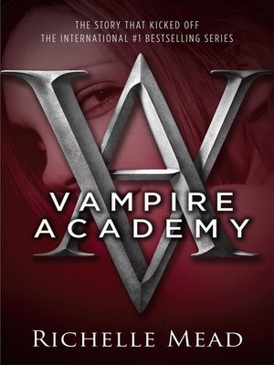 Richelle mead overdrive rakuten overdrive ebooks audiobooks cover image of vampire academy fandeluxe Choice Image