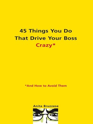 cover image of 45 Things You Do That Drive Your Boss Crazy--And How to Avoid Them