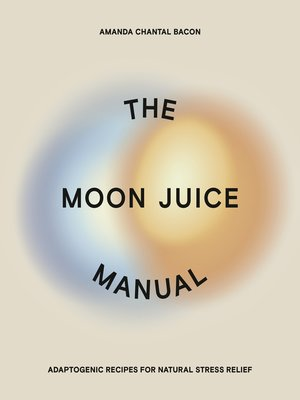 cover image of The Moon Juice Manual