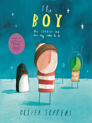 cover image of The Boy--His Stories and How They Came to Be