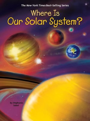 cover image of Where Is Our Solar System?