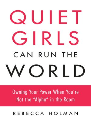 cover image of Quiet Girls Can Run the World