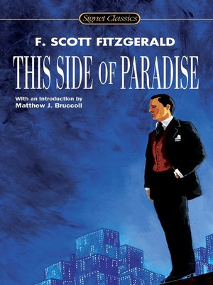 an analysis of amory blaines life in this side of paradise by f scott fitzgerald Everything you ever wanted to know about amory blaine in this side of paradise , written by masters of this stuff  by f scott fitzgerald  character analysis.
