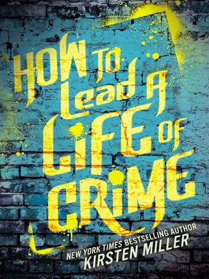 cover image of How to Lead a Life of Crime