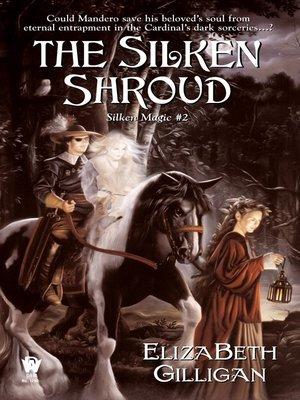 cover image of The Silken Shroud