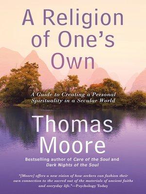 Thomas moore overdrive rakuten overdrive ebooks audiobooks a religion of ones own thomas moore author fandeluxe Choice Image