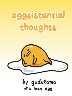 cover image of Eggsistential Thoughts by Gudetama the Lazy Egg