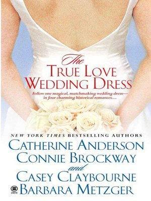 cover image of The True Love Wedding Dress