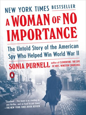 A Woman of No Importance by Sonia Purnell · OverDrive