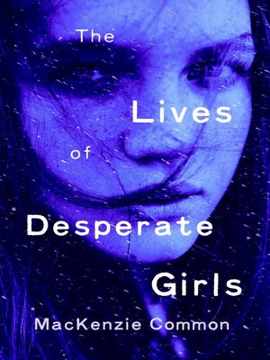 cover image of The Lives of Desperate Girls