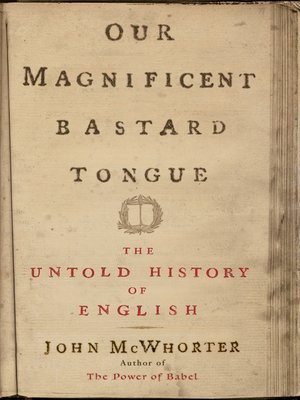 cover image of Our Magnificent Bastard Tongue