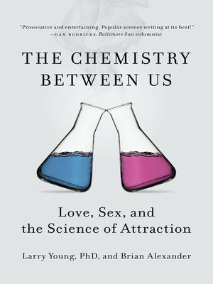 the chemistry between us love sex and the science of attraction in Boise