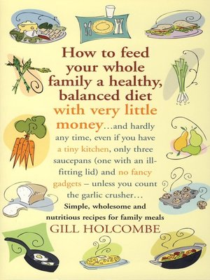 cover image of How to Feed Your Whole Family a Healthy, Balanced Diet with Very Little Money