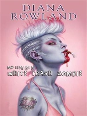 cover image of My Life as a White Trash Zombie
