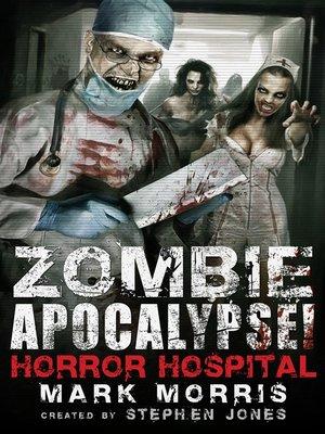 cover image of Zombie Apocalypse! Horror Hospital