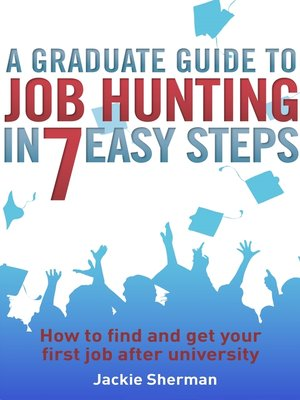 cover image of A Graduate Guide to Job Hunting in Seven Easy Steps