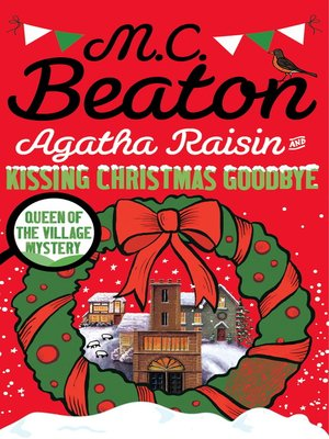 cover image of Agatha Raisin and Kissing Christmas Goodbye