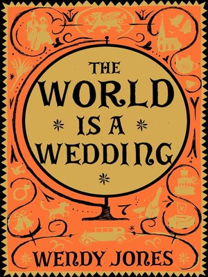 cover image of The World is a Wedding