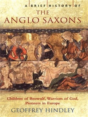 cover image of A Brief History of the Anglo-Saxons