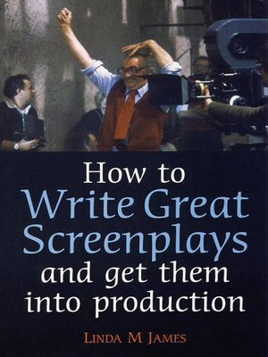 cover image of How to Write Great Screenplays and Get them into Production