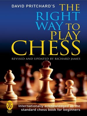 cover image of The Right Way to Play Chess