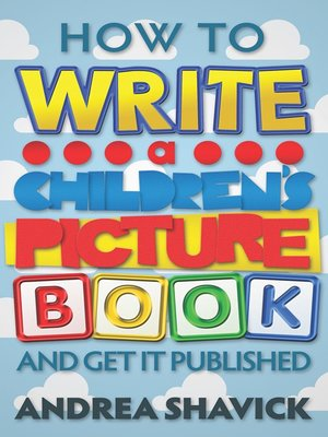 cover image of How to Write a Children's Picture Book and Get it Published