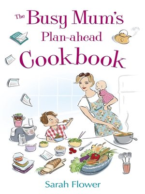 cover image of The Busy Mum's Plan-ahead Cookbook