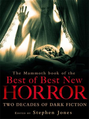 cover image of The Mammoth Book of the Best of Best New Horror