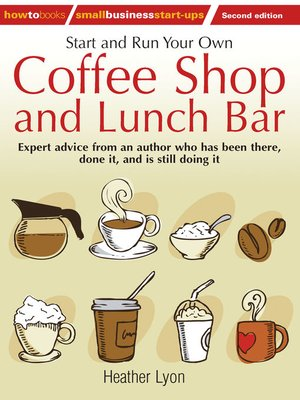 cover image of Start and Run Your Own Coffee Shop and Lunch Bar