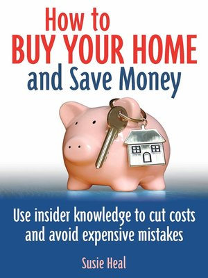 cover image of How to Buy Your Home and Save Money