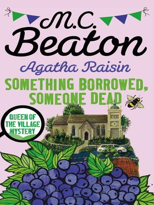 cover image of Agatha Raisin--Something Borrowed, Someone Dead