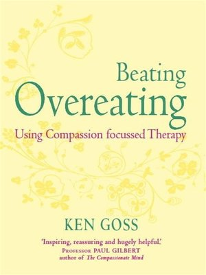 cover image of The Compassionate Mind Approach to Beating Overeating