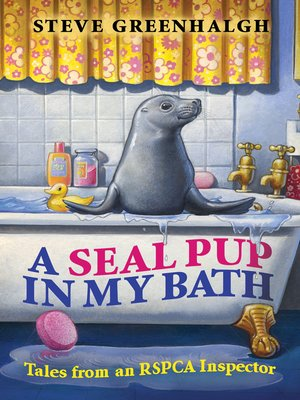 cover image of A Seal Pup in My Bath