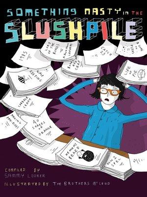cover image of Something Nasty in the Slushpile