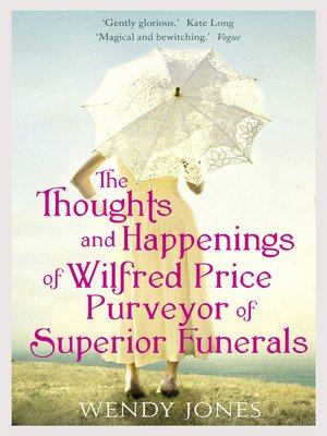 cover image of The Thoughts & Happenings of Wilfred Price, Purveyor of Superior Funerals